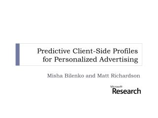Predictive Client-Side Profiles  for Personalized Advertising