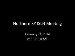 Northern KY ISLN Meeting