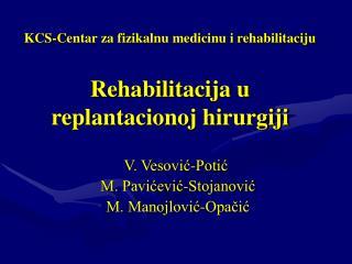 KCS-Centar za fizikalnu medicinu i rehabilitaciju Rehabilitacija u replantacionoj hirurgiji