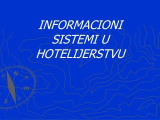 INFORMACIONI SISTEMI U HOTELIJERSTVU