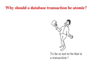 Why should a database transaction be atomic?