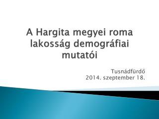 A  Hargita megyei roma lakoss ág demográfiai mutatói
