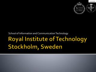 Royal Institute of Technology Stockholm, Sweden