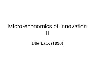 Micro-economics of Innovation II