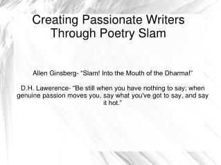Creating Passionate Writers  Through Poetry Slam