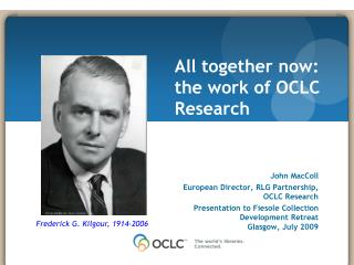November 17, 2008 John MacColl European Director, RLG Partnership, OCLC Research