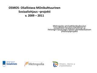 OSMOS-  OSallistava MOnikulttuurinen Sosiaaliohjaus –projekti  v. 2009 – 2011