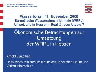 Ökonomische Betrachtungen zur Umsetzung  der WRRL in Hessen Arnold Quadflieg,