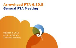 Arrowhead PTA 6.10.5 General PTA Meeting