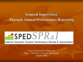General Supervision Through  Annual Performance Reporting