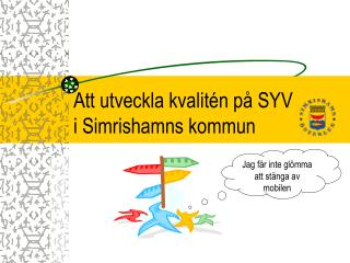 Att utveckla kvalitén på SYV i Simrishamns kommun