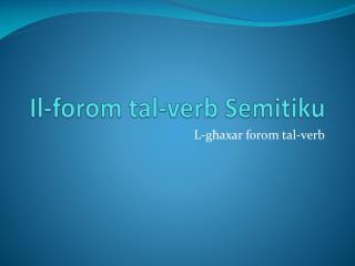 Il- forom tal -verb  Semitiku