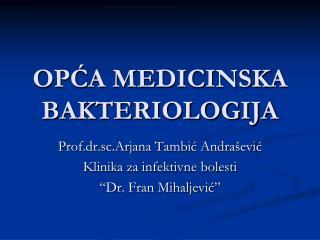OPĆA MEDICINSKA BAKTERIOLOGIJA