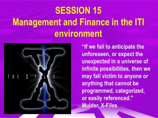SESSION 15 Management and Finance in the ITI environment