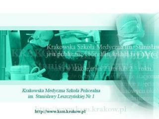 Krakowska Medyczna Szkoła Policealna  im. Stanisławy Leszczyńskiej  nr 1 W Krakowie