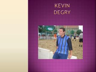 Kevin Degry