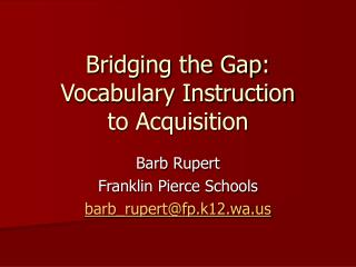 Bridging the Gap: Vocabulary Instruction  to Acquisition