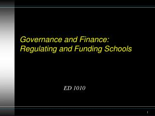 Governance and Finance:  Regulating and Funding Schools