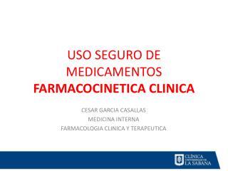 USO SEGURO DE MEDICAMENTOS FARMACOCINETICA CLINICA