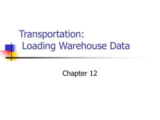 Transportation:  Loading Warehouse Data