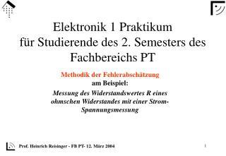Elektronik 1 Praktikum für Studierende des 2. Semesters des Fachbereichs PT