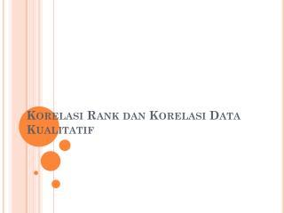 Korelasi Rank dan Korelasi Data Kualitatif