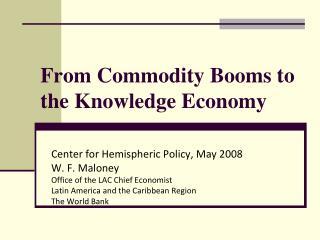From Commodity Booms to the Knowledge Economy