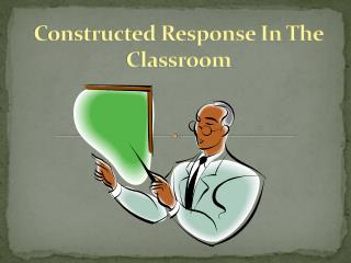 Constructed Response In The Classroom