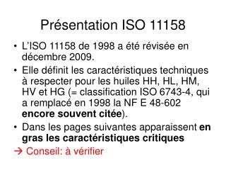 Présentation ISO 11158