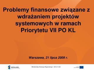 Problemy finansowe związane z wdrażaniem projektów systemowych w ramach Priorytetu VII PO KL
