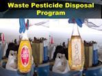 Waste Pesticide Disposal Program