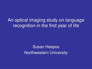 An optical imaging study on language recognition in the first year of life