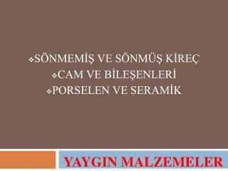 YAYGIN MALZEMELER