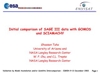 Initial comparison of SAGE III data with GOMOS and SCIAMACHY