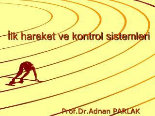 İlk hareket ve kontrol sistemleri