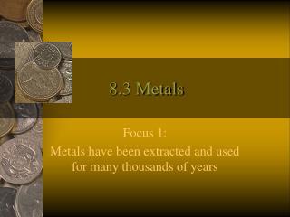 8.3 Metals