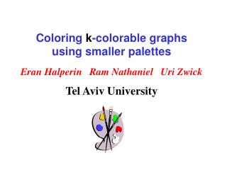 Coloring  k -colorable graphs using smaller palettes