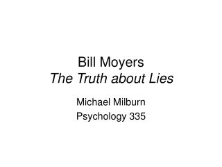 Bill Moyers The Truth about Lies
