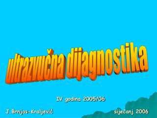IV godina 2005/06 J.Brnjas-Kraljević                            siječanj 2006