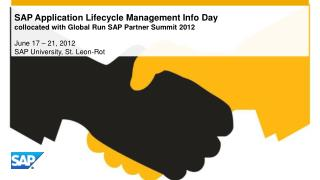 SAP Application Lifecycle Management Info Day  collocated with Global Run SAP Partner Summit 2012