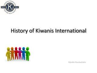 History  of  Kiwanis International