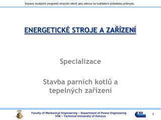 ENERGETICKÉ STROJE A ZAŘÍZENÍ