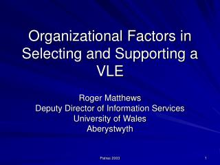 Organizational Factors in Selecting and Supporting a VLE