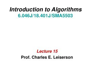 Introduction to Algorithms 6.046J/18.401J/SMA5503