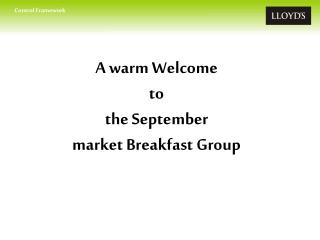 A warm Welcome  to the September  market Breakfast Group