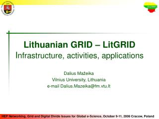 Lithuanian GRID – LitGRID I nfrastructure, activities, applications