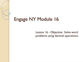 Engage NY Module 16