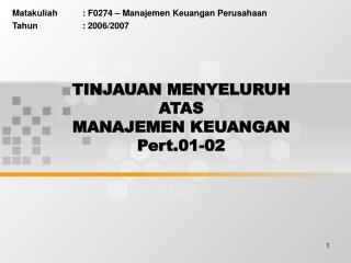TINJAUAN MENYELURUH ATAS MANAJEMEN KEUANGAN Pert.01-02