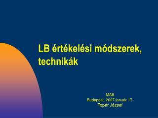 LB értékelési módszerek, technikák
