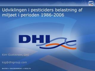 Udviklingen i pesticiders belastning af miljøet  i perioden 1986-2006